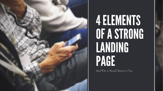 4 Elements of a Strong Landing Page